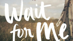 Wait for Me cover feature